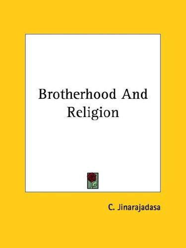 Brotherhood And Religion by C. Jinarajadasa