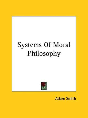 Systems Of Moral Philosophy by Adam Smith