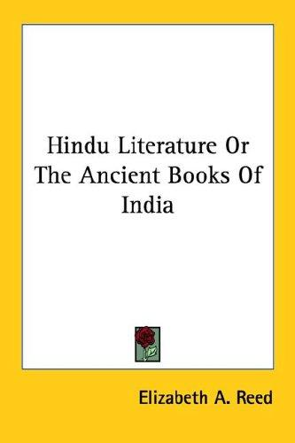 Hindu Literature Or The Ancient Books Of India