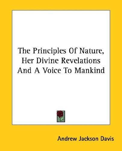 Download The Principles Of Nature, Her Divine Revelations And A Voice To Mankind