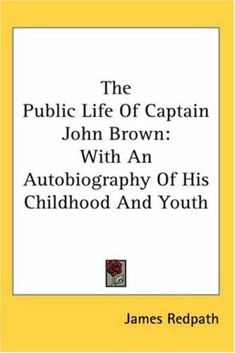 The Public Life of Captain John Brown