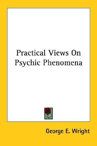 Practical Views On Psychic Phenomena
