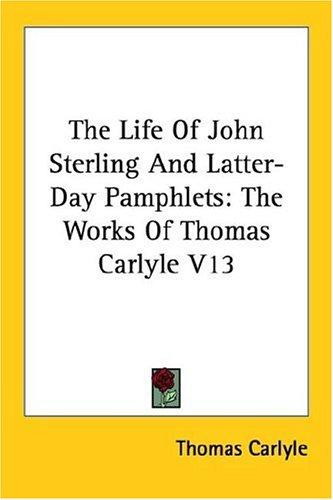 The Life of John Sterling and Latter-day Pamphlets