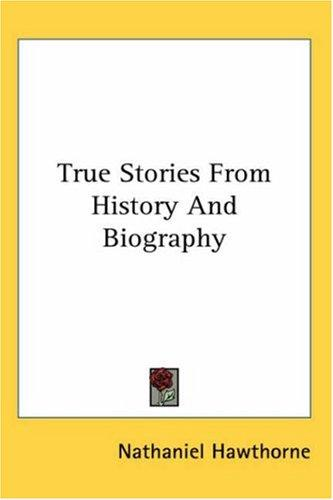 Download True Stories from History and Biography