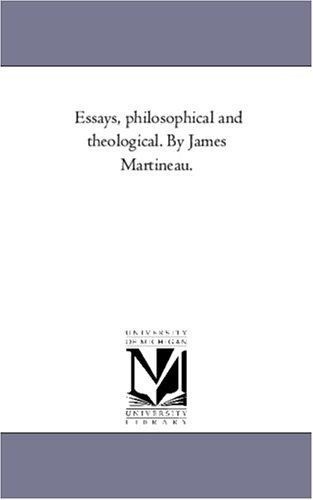 Download Essays, philosophical and theological. By James Martineau.