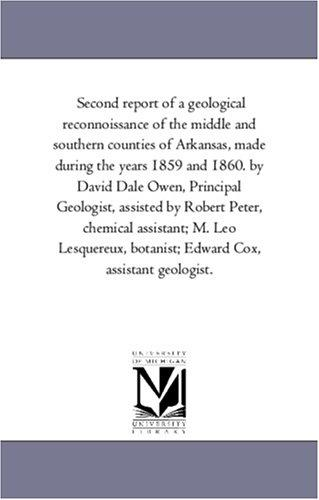 Download Second report of a geological reconnoissance of the middle and southern counties of Arkansas, made during the years 1859 and 1860. by David Dale Owen, … M. Leo Lesquereux, botanist; Edward
