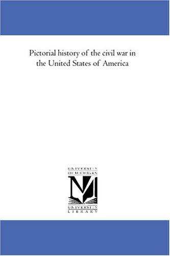 Download Pictorial history of the civil war in the United States of America