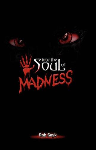 Download Into the Soul of Madness
