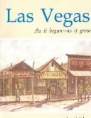 Las Vegas As It Began As It Grew