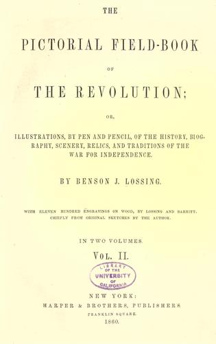 The pictorial field-book of the revolution by Benson John Lossing