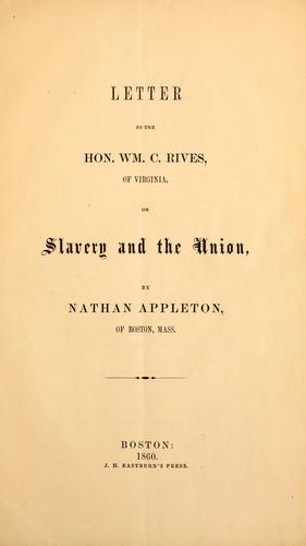 Download Letter to the Hon. Wm. C. Rives, of Virginia, on slavery and the Union