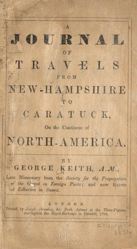 A journal of travels from New-Hampshire to Caratuck, on the continent of North America.