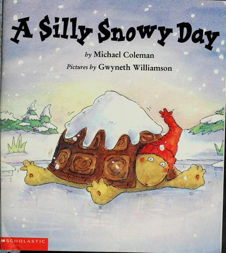 A silly snowy day by Coleman, Michael