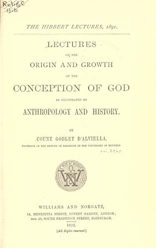 Download Lectures on the origin and growth of the conception of God as illustrated by anthropology and history