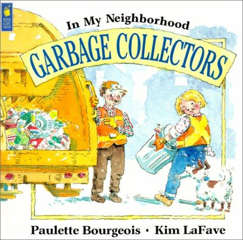 Garbage Collectors (In My Neighborhood)