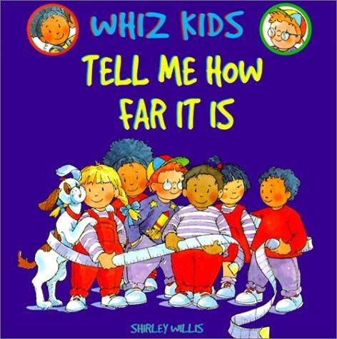 Tell Me How Far It Is (Whiz Kids)