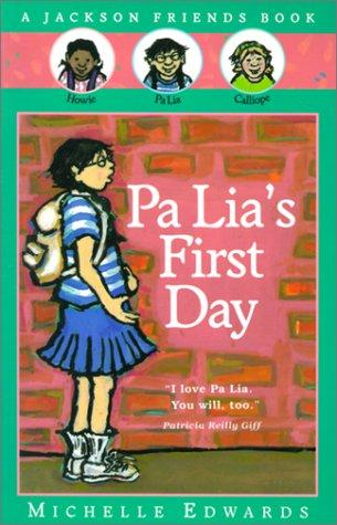 Pa Lia's First Day (Jackson Friends Books)