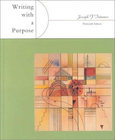 Writing with a purpose by Joseph F. Trimmer
