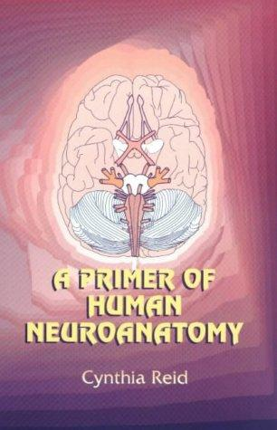 Download A Primer of Human Neuroanatomy
