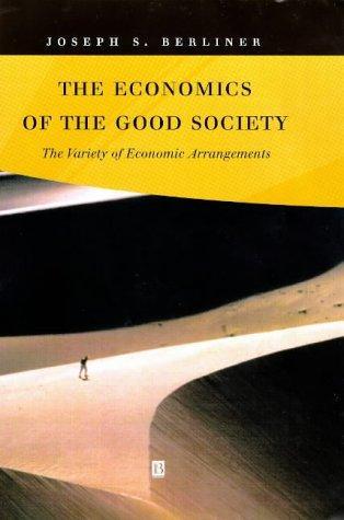 The Economics of the Good Society