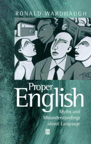 Proper English by Ronald Wardhaugh