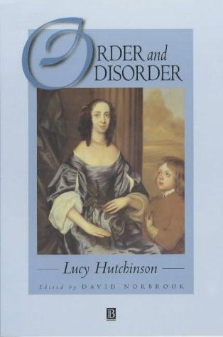 Order and Disorder, Hutchinson, Lucy; Norbrook, David (Editor)