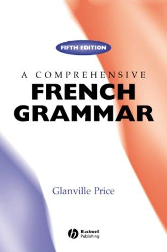 A Comprehensive French Grammar (Blackwell Reference Grammars)