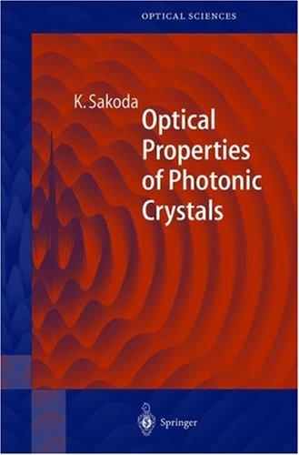 Optical Properties of Photonic Crystals Kazuaki Sakoda