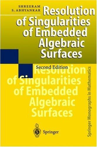 Download Resolution of singularities of embedded algebraic surfaces