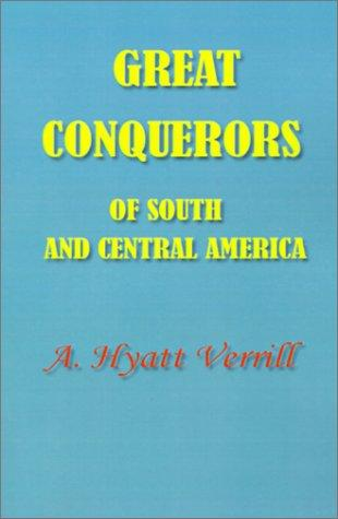 Download Great Conquerors of South and Central America