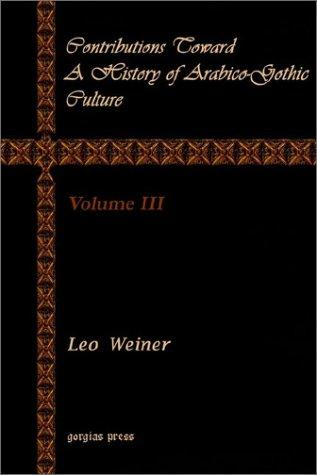 Download Contributions Toward a History of Arabico-Gothic Culture