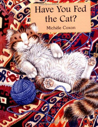 Have you fed the cat? by Michèle Coxon
