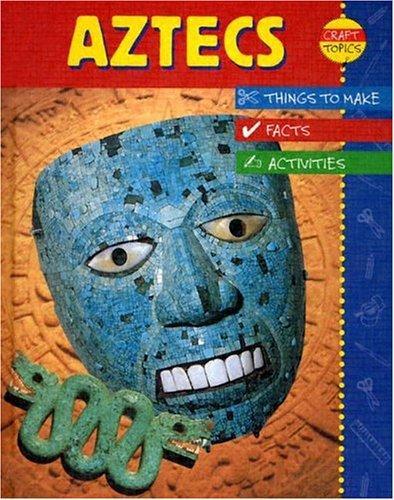 Download Aztecs (Craft Topics)