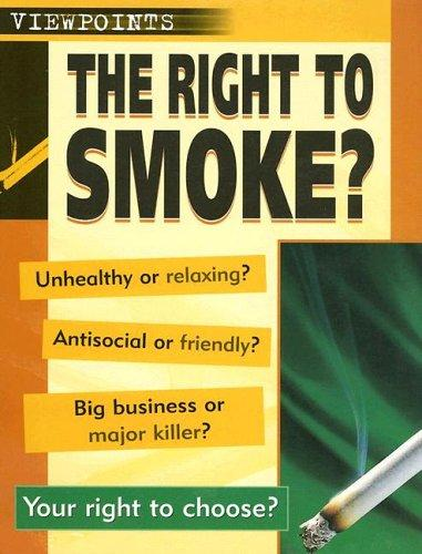 The Right to Smoke? (Viewpoints)