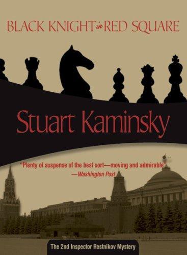 Black Knight in Red Square (Felony & Mayhem Mysteries) (Inspector Rostnikov Mysteries)