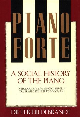 Pianoforte, a social history of the piano (Open Library)