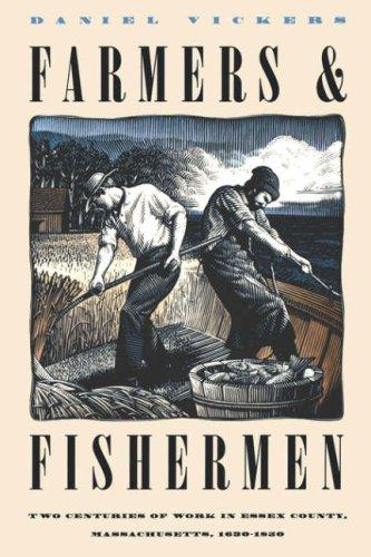 Farmers and Fishermen: Two Centuries of Work in Essex County, Massachusetts, 1630-1850 (Published for the Omohundro Institute of Early American History and Culture, Williamsburg, Virginia), Vickers, Daniel