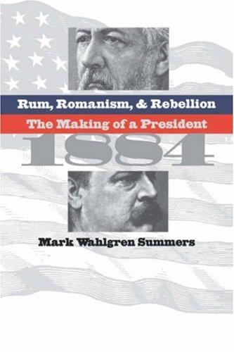 Rum, romanism & rebellion by Mark W. Summers