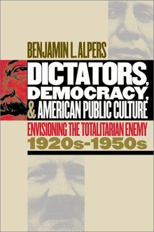 Dictators, Democracy, and American Public Culture