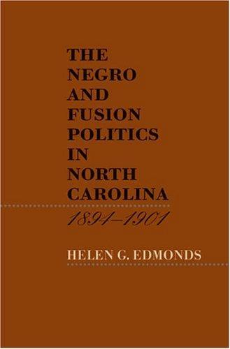 Download Negro and Fusion Politics in North Carolina, 1894-1901