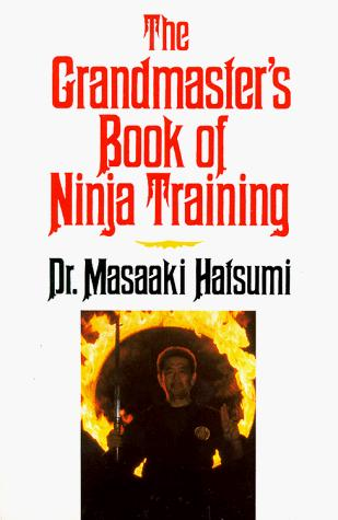The Grandmaster's Book of Ninja Training, Hatsumi, Masaaki