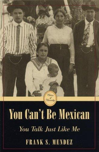 Download You can't be Mexican, you talk just like me