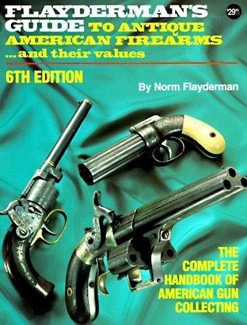Download Flayderman's guide to antique American firearms, and their values