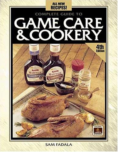 Complete Guide to Game Care & Cookery