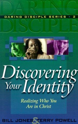 Discovering Your Identity by Jones, Bill