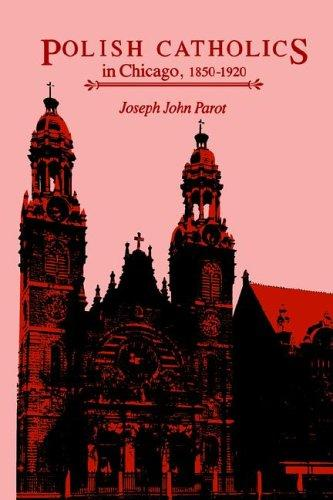 Download Polish Catholics in Chicago, 1850-1920