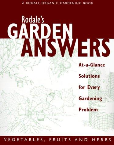 Download Rodale's Garden Answers: Vegetables, Fruits and Herbs