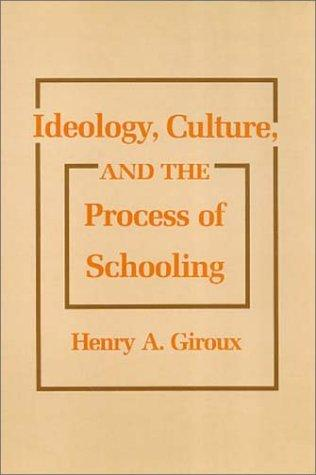 Ideology, culture & the process of schooling