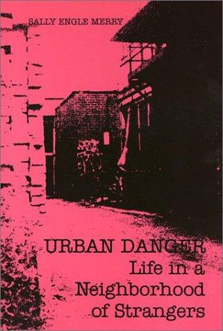 Image for Urban Danger: Life in a Neighborhood of Strangers