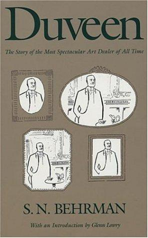 Duveen: The Story of the Most Spectacular Art Dealer of All Time, Behrman, S.N.